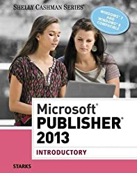 Microsoft® Publisher 2013: Introductory (Shelly Cashman)