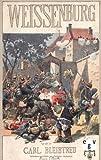 Weissenburg: Die Schlacht vom 4. August 1870 - Band 1 - Carl Blebtreu
