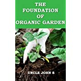 The Soil Foundation of Organic Garden (English Edition)