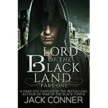 Lord of the Black Land: A Dark Epic Fantasy Series: Part One of a Complete Saga (Lord of the Black Tower Book 1) (English Edition)