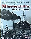 Minenschiffe 1939 - 1945 - Die geheimnisumwitterten Einsätze des Mitternachtsgeschwaders. - Karl von Kutzleben, Wilhelm Schroeder, Jochen Brennecke