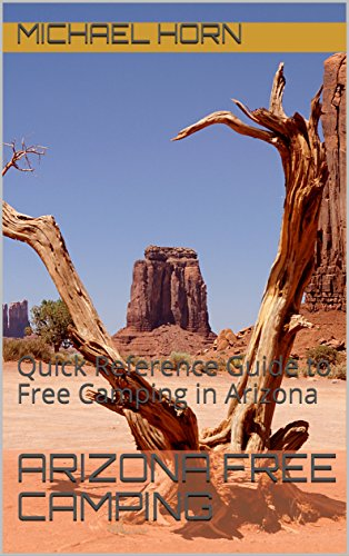 Arizona Free Camping: Quick Reference Guide to Free Camping in Arizona (English Edition)