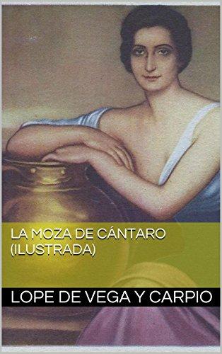 La moza de cántaro (Ilustrada) por Lope de Vega y Carpio