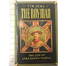The Boy-Man: The Life of Lord Baden-Powell by Tim Jeal (1990-03-26)