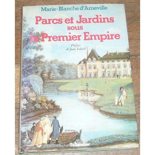 Parcs et jardins sous le Premier Empire : Reflets d'une société