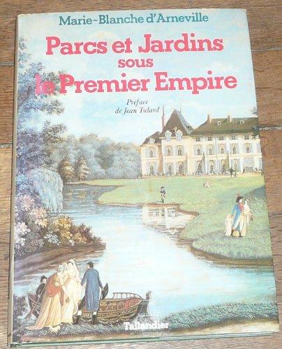 Parcs et jardins sous le Premier Empire : Reflets d'une société par  Marie-Blanche d'Arneville