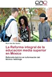 La Reforma Integral de La Educacion Media Superior En Mexico