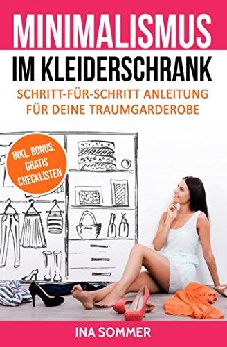 Preisvergleich Produktbild MINIMALISMUS IM KLEIDERSCHRANK: Kleiderschrank ausmisten, entrümpeln, aufräumen und organisieren