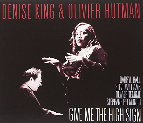Give Me the High Sign by Denise King & Olivier Hutman (2013-03-20)