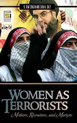 Women as Terrorists: Mothers, Recruiters, and Martyrs (Praeger Security International) by R. Kim Cragin (2009-06-08)