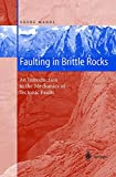 Faulting in Brittle Rocks: An Introduction to the Mechanics of Tectonic Faults