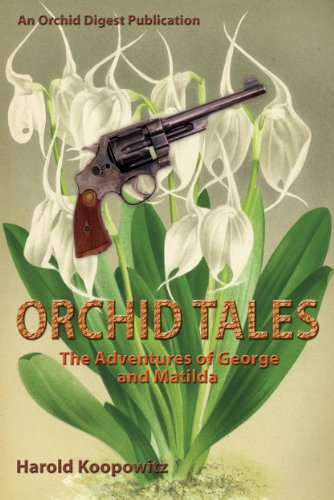 ORCHID TALES: The Adventures of George and Matilda (English Edition) PDF Books