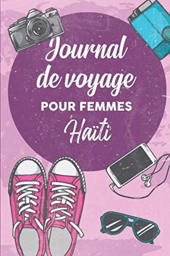 Journal de Voyage Pour Femmes Haïti: 6x9 Carnet de voyage I Journal de voyage avec instructions, Checklists et Bucketlists, cadeau parfait pour votre séjour à Haïti et pour chaque voyageur.