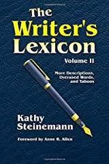 The Writer's Lexicon Volume II: More Descriptions, Overused Words, and Taboos Paperback