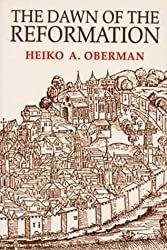 [(The Dawn of the Reformation : Essays in Late Medieval and Early Reformation Thought)] [By (author) Heiko A. Oberman] published on (December, 1996)