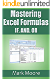Mastering Excel Formulas IF, AND, OR (English Edition)