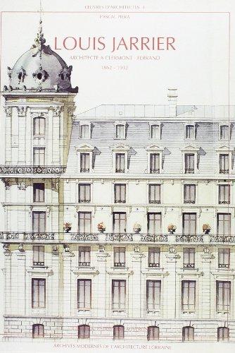 LOUIS JARRIER, ARCHITECTE A CLERMONT FERRAND 1862-1932