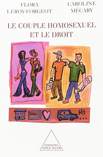 Le couple homosexuel et le droit par Flora Leroy-Forgeot, Caroline Mécary