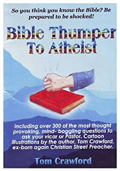 Bible Thumper to Athiest by [Crawford, Tom]