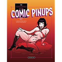 Gentleman's Comic Pinup Book: A collection of Femme Fatale Pinups for lovers of Comic Book Art.: Volume 1 (The Gentleman's Comic Pinups Books)