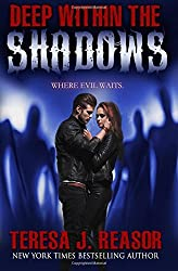 Deep Within The Shadows: Volume 1 (The Superstition Series) by Teresa Reasor (2015-05-06)