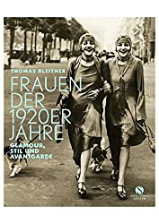 Frauen der 1920er Jahre: Glamour, Stil und  Avantgarde