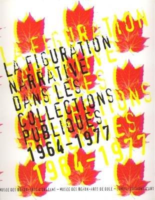 La figuration narrative dans les collections publiques 1964-1977