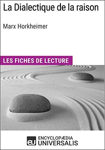 La Dialectique de la raison de Marx Horkheimer: Les Fiches de lecture d'Universalis