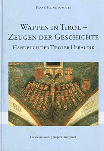 Wappen in Tirol - Zeugen der Geschichte: Handbuch der Tiroler Heraldik (Schlern-Schriften)