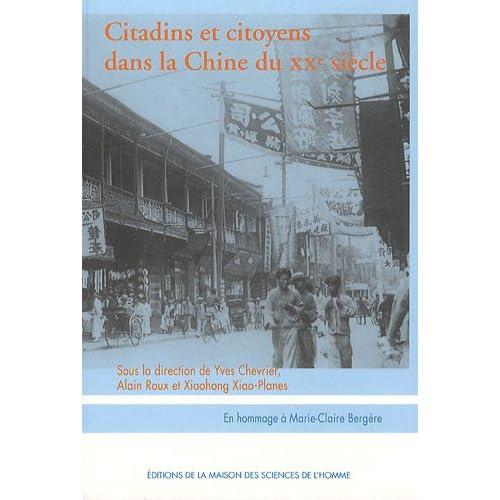 Citadins et citoyens dans la Chine du XXe siècle : Essais d'histoire sociale