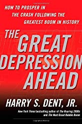 The Great Depression Ahead: How to Prosper in the Crash Following the Greatest Boom in History by Harry S. Dent (2009-01-06)
