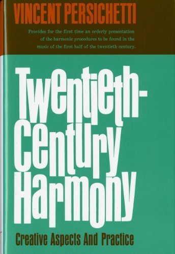 Twentieth-Century Harmony: Creative Aspects and Practice by Persichetti, Vincent (1961) Hardcover