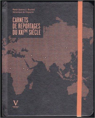 Carnets de reportages du XXIe sicle de Vronique de Viguerie,Manon Qurouil-Bruneel,Adrien Jaulmes (Prface) ( 24 novembre 2011 )