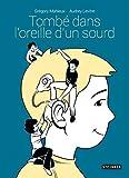 Tombé dans l'oreille d'un sourd (Roman Graphique) (French Edition)