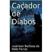 Caçador de Diabos (Portuguese Edition)