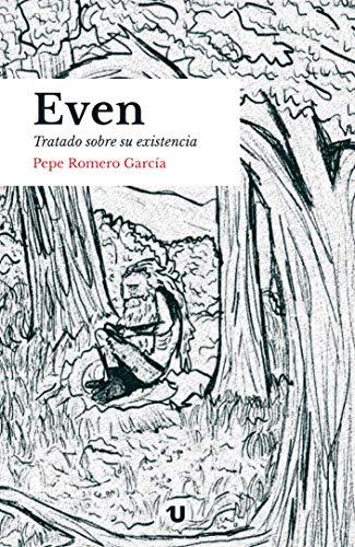 Even. Tratado sobre su existencia por Pepe Romero García