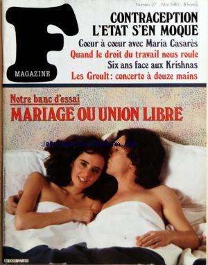 F MAGAZINE [No 27] du 01/05/1980 - CONTRACEPTION - L'ETAT S'EN MOQUE - COEUR A COEUR AVEC MARIA CASARES - QUAND LE DROIT DU TRAVAIL NOUS ROULE - 6 ANS FACE AUX KRISHNAS - LES GROULT - CONCERTO A 12 MAINS - MARIAGE OU UNION LIBRE