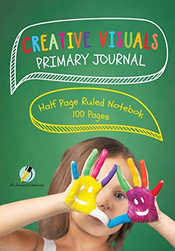 Creative Visuals Primary Journal Half Page Ruled Notebook 100 Pages