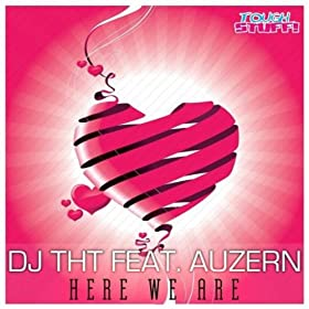 DJ THT Feat. Auzern-Here We Are