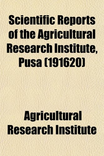 Scientific Reports of the Agricultural Research Institute, Pusa (191620)