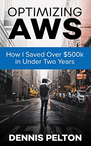 Optimizing AWS: How I Saved Over $500k in Under Two Years (English Edition)