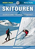 Skitouren: Ausrüstung - Technik - Sicherheit (Wissen & Praxis) (Alpine Lehrschriften)