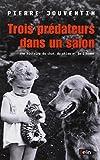 Telecharger Livres Trois predateurs dans un salon Une histoire du chat du chien et de l homme (PDF,EPUB,MOBI) gratuits en Francaise