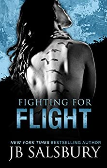 Fighting for Flight (The Fighting Series Book 1) by [Salsbury, JB]