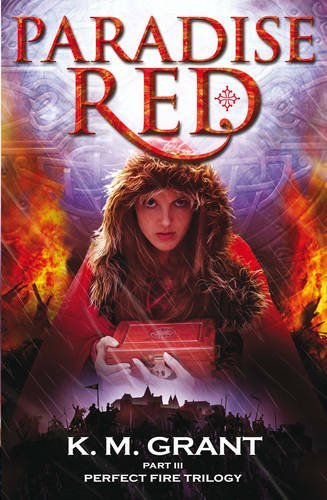 Paradise Red: Book III of the Perfect Fire Trilogy by K.M. Grant (27-May-2010) Paperback