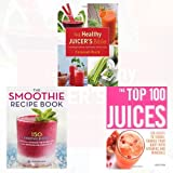 The Top 100 Juices and The Smoothie Recipe Book Collection The Healthy Juicer's Bible 3 Books Bundle - 100 Juices to Turbo-charge Your Body with Vitamins and Minerals,150 Smoothie Recipes Including Smoothies for Weight Loss,Lose Weight, Detoxify, Fight Disease, and Live Long [Hardcover]