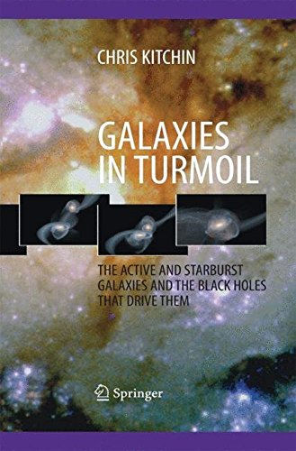 galaxies-in-turmoil-the-active-and-starburst-galaxies-and-the-black-holes-that-drive-them