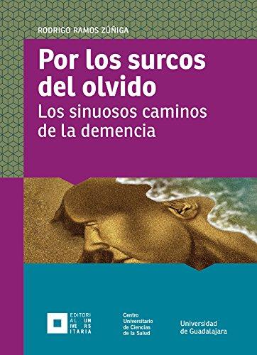 Por los surcos del olvido: Los sinuosos caminos de la demencia (Monografías de la academia) por Rodrigo Ramos Zúñiga