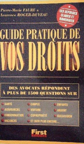 Guide pratique de vos droits, éd.1999 par Laurence Duveau Pierre-Marie Faure