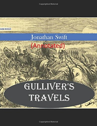 Gulliver's Travels: (Annotated)